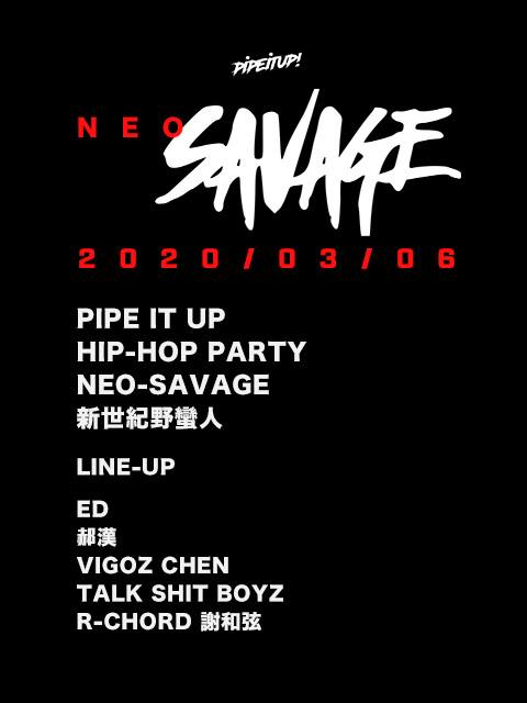 PIPE IT UP:NEO-SAVAGE